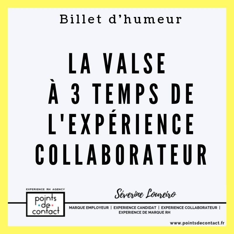 Billet d'humeur - Severine Loureiro - Valse 3 temps Experience Collaborateur