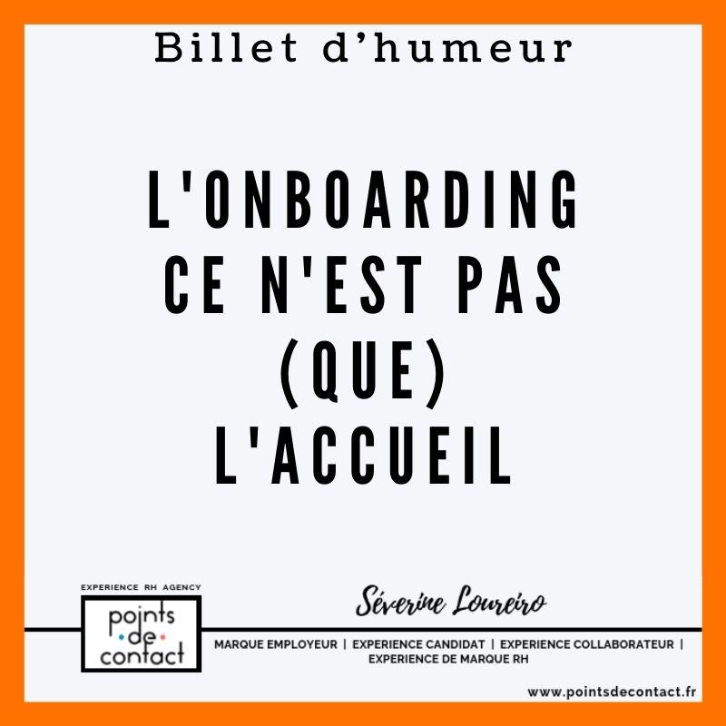 Billet d'humeur - Severine Loureiro - Onboarding pas que accueil