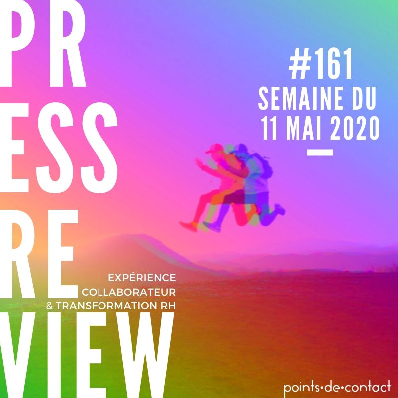 Press Review #161 11mai20 Experience Collaborateur Severine Loureiro Points de contact