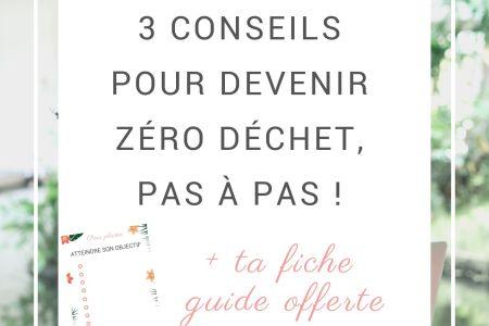 3 conseils pour devenir zéro déchet, pas à pas ! + une fiche guide