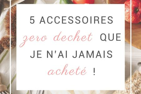5 accessoires zéro déchet que je n'ai jamais acheté_ (3)