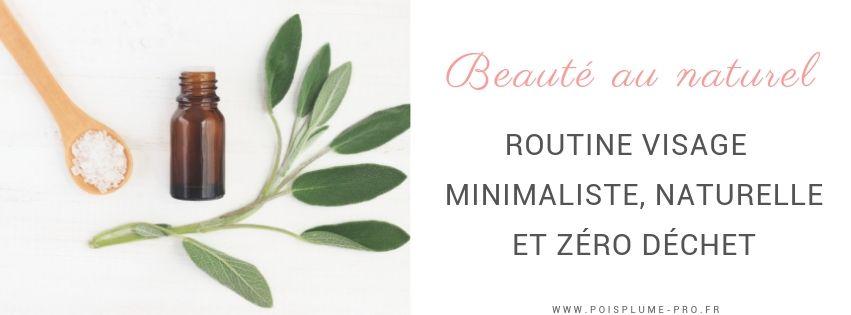 Beauté au naturel ma routine visage zero dechet (2)
