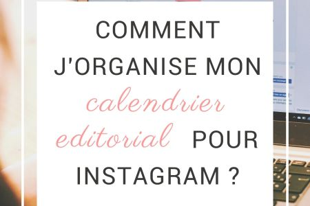 Comment j'organise mon calendrier editorial pour instagram