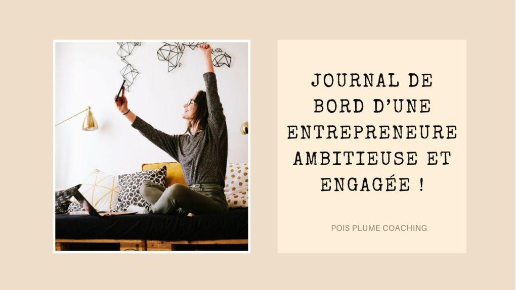 journal de bord d'une entrepreneure ambitieuse et engagée