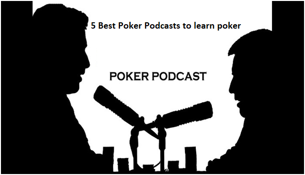 5 Best Poker Podcasts to learn poker