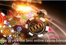How-to-pick-the-best-online-casino-bonus