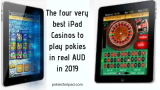 The four very best iPad Casinos to play pokies in real AUD in 2019