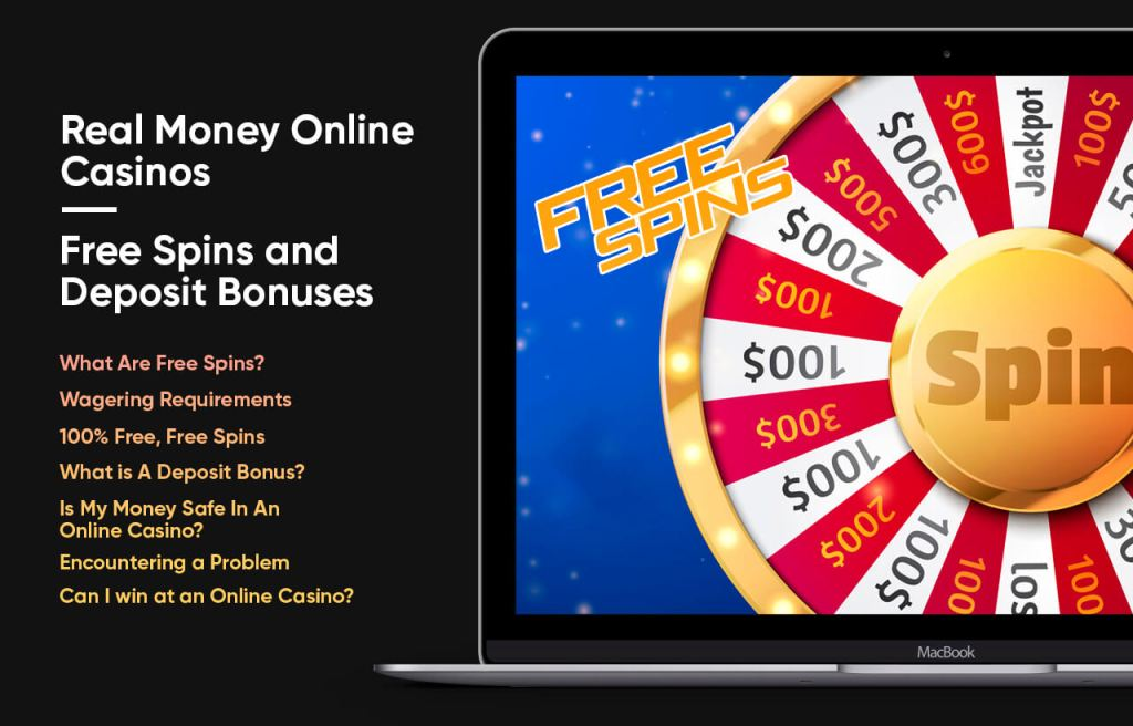 Real Money Online Casinos - Free Spins and Deposit Bonuses