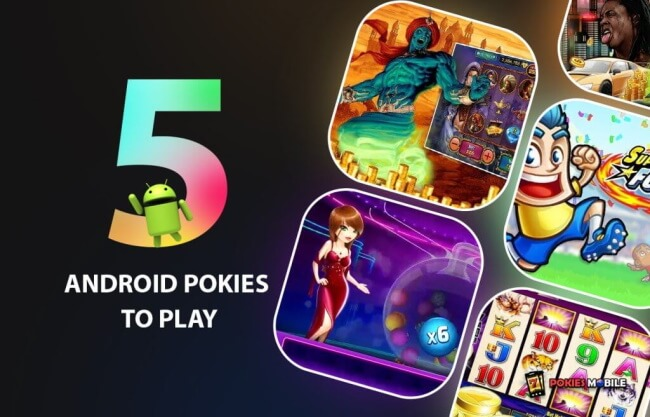 Top 5 Android Pokies to Play in NZ 2021