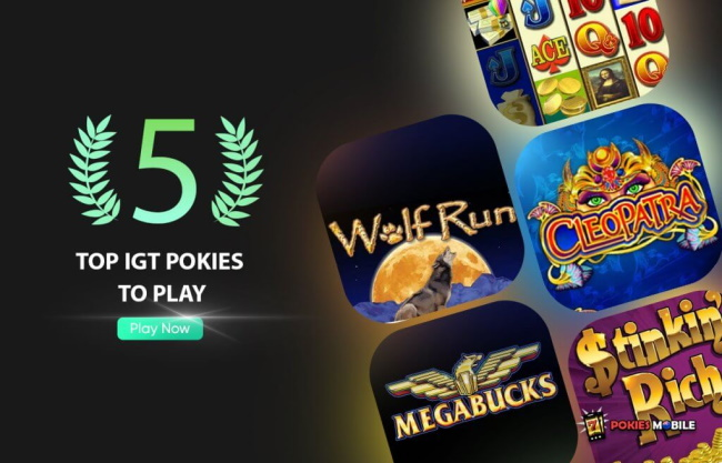 Top 5 IGT Pokies to Play in 2021