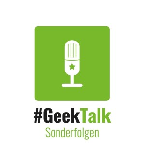 #GeekTalk Podcast - Soderfolgen