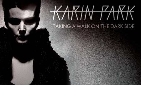 Karin Park Taking A Walk On The Dark Side