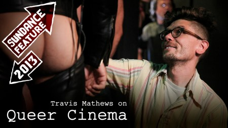 Queer Cinema, Travis Mathews