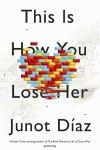 This Is How You Lose Her, Junot Diaz, Polari Magazine favourites 2013