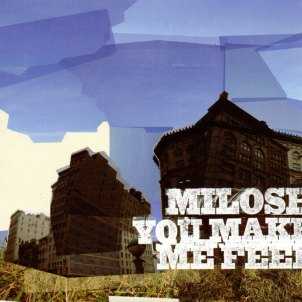 Milosh-You-Make-Me-Feel