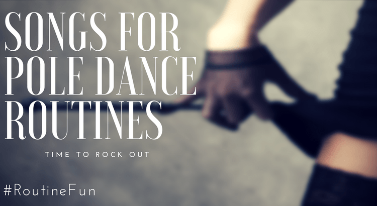 15 Perfect Rock Songs For Pole Dance Routines | Pole Fit Freedom