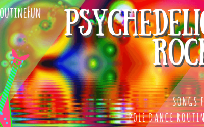10 Psychedelic Rock Songs Perfect For Trippy & Imaginative Pole Dance Routines