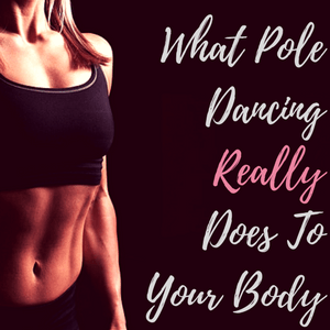 This Is What Pole Dancing Does To Your Body