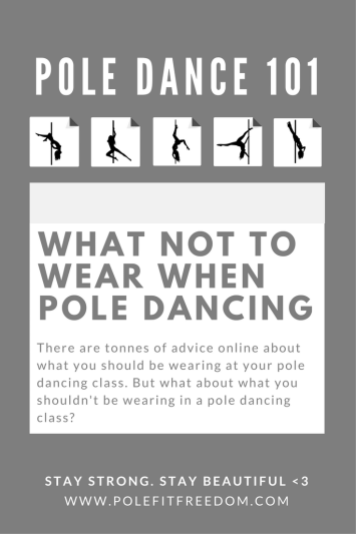 What not to wear when pole dancing - pole dancing inspiration and beginner tips