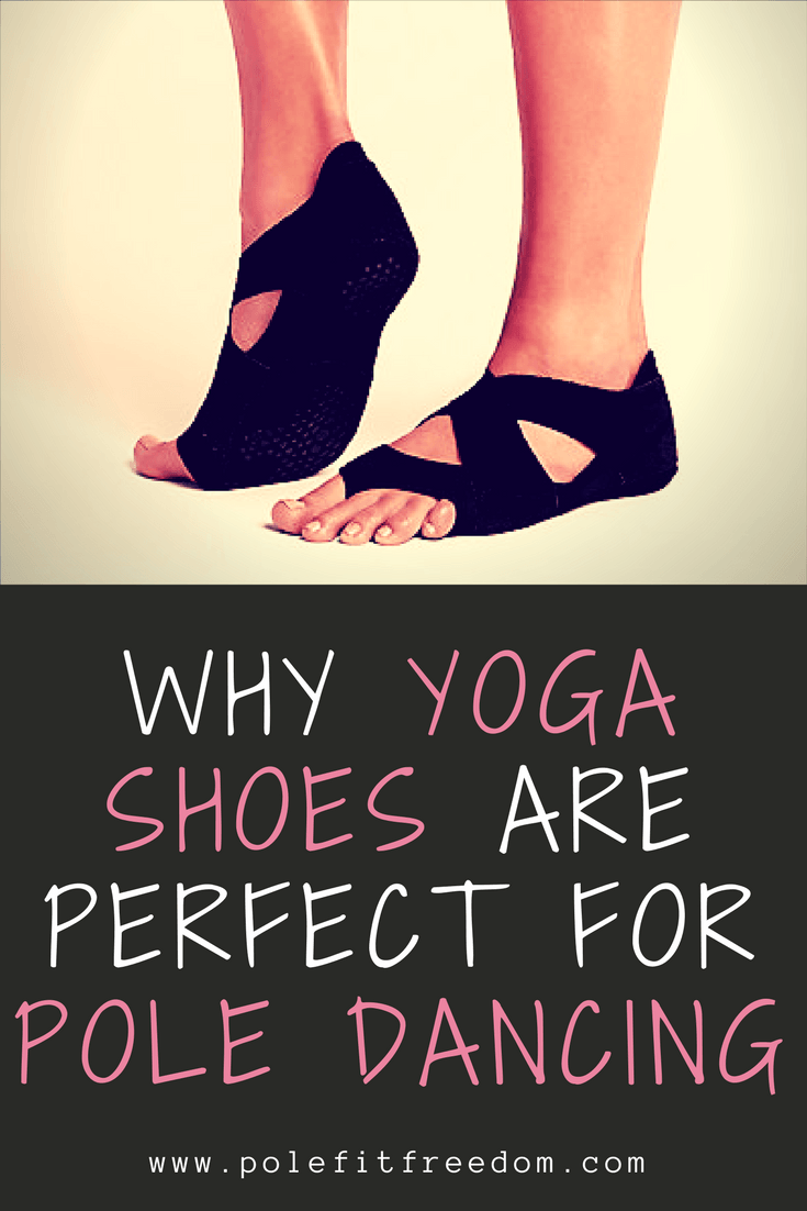 Why yoga shoes are perfect for pole dancing and pole fitness