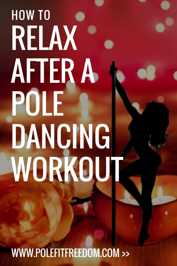 How to relax after a pole fitness workout - pole dancing tips
