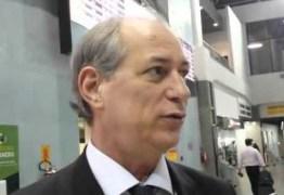 Ciro chega à Paraíba mas não será recepcionado por Azevêdo