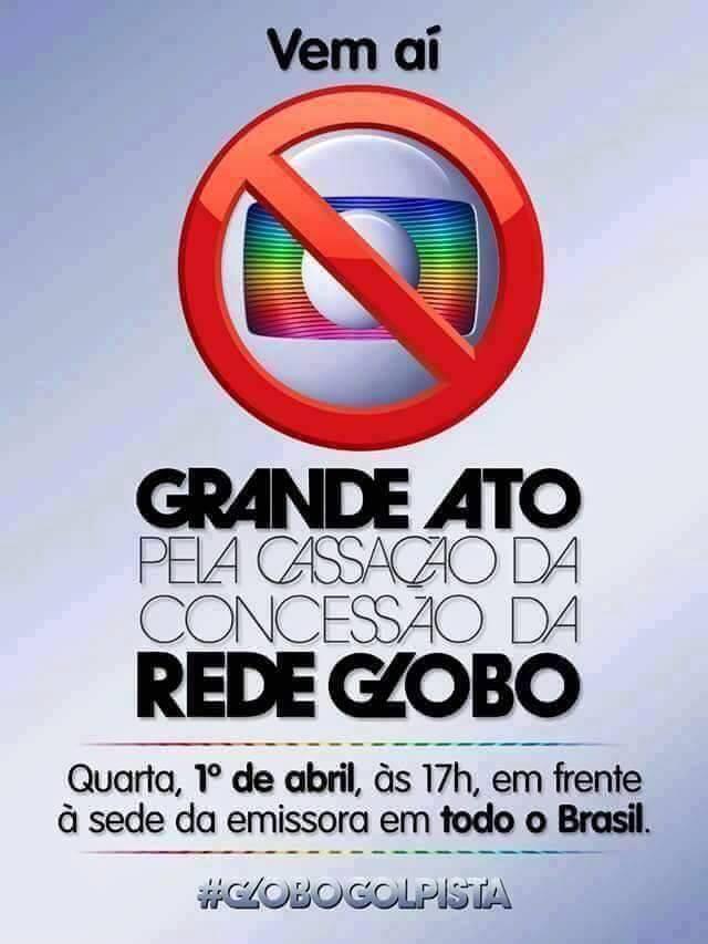 FORA GLOBO - DIA 1o. ABRIL: Nas redes sociais movimentos pró Dilma convocam ato público contra a Rede Globo