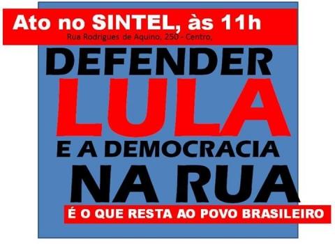 lula - SINTEL: Mobilização na Paraíba em defesa de Lula hoje as 11 horas