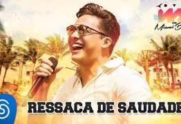 """Wesley Safadão lança o Hit """"Ressaca de saudade"""" nas plataformas digitais"""