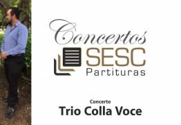 Trio Colla Voce se apresenta no Sesc Partituras