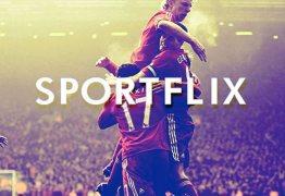 Sportflix: a 'Netflix dos esportes' está chegando ao Brasil