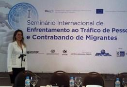 Paraíba participa de Seminário Internacional de Enfrentamento ao Tráfico de Pessoas