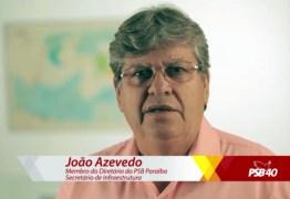 Propaganda do PSB coloca João Azevedo como protagonista e enumera conquistas do governo socialista na PB