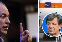 Ciro bate duro no super lucro de R$ 9 bilhões do Itaú isento de impostos