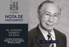 Morre o pastor e jornalista Antonio Gilberto, consultor doutrinário das Assembleias de Deus no Brasil