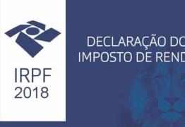 Receita divulga consulta ao sexto lote de restituição do Imposto de Renda 2018 para 8 mil na Paraíba