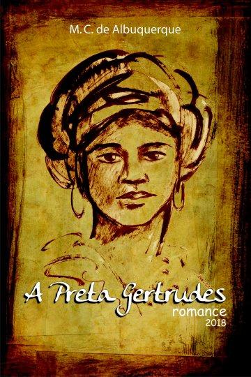 capa livro   a preta gertrudes frente 1 - Desembargador Marcos Cavalcanti lançará romance histórico-jurídico 'A Preta Gertrudes' dia 14 deste mês