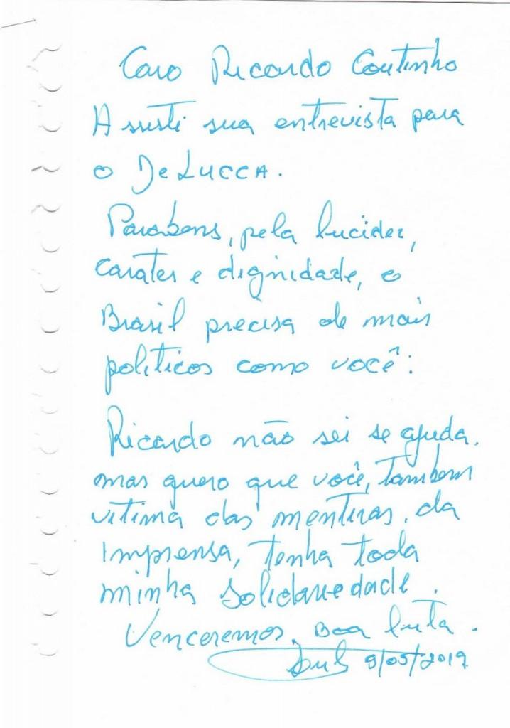 BILHETE - LÚCIDO E DIGNO: 'Brasil precisa de mais políticos como você', diz Lula em bilhete para RC