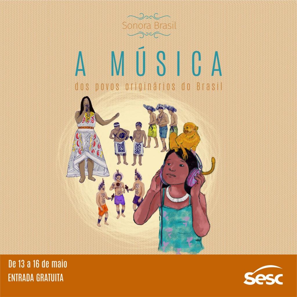 Sonora Brasil - Maior projeto de circulação musical do país, Sonora Brasil chega à Paraíba destacando a musicalidade indígena