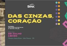 Palco Giratório apresenta o espetáculo Das Cinzas Coração em João Pessoa e Campina Grande