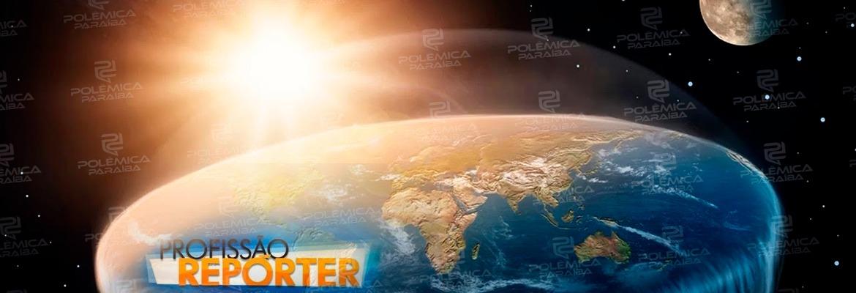 e2c8b9cc 51ba 48c6 963d b7810bdfdac9 - Profissão Repórter vai discutir o Terraplanismo