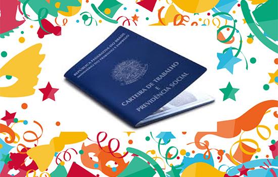 trabalho carnaval 7f448fc4 - Carnaval não é feriado e empregado faltoso pode ter salário descontado e ser punido; Entenda
