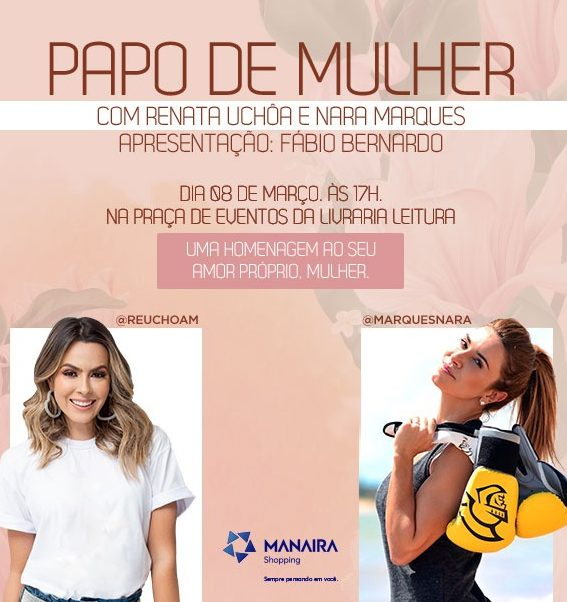 911dcd47 f1c0 4ef9 b275 d7d0f081bee4 e1583434302470 - Manaira Shopping realiza evento com Renata Uchôa e Nara Marques para comemorar Dia Internacional da Mulher