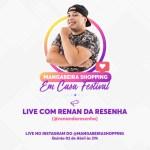 437dcc05 6b98 49ef 9514 dae5f9f24e40 - Mangabeira Shopping terá lives no Instagram com Renan da Resenha, Lucas Loketa e Mariah Yohana