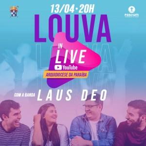 LOUVA IN LIVE 300x300 - LOUVOR E ADORAÇÃO: Arquidiocese da Paraíba realiza live com a banda Laus Deo nesta segunda (13)