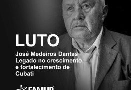 Famup lamenta morte do ex-prefeito de Cubati José Medeiros Dantas