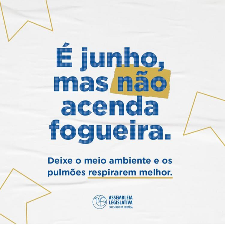 Campanha ALPB - ALPB lança campanha de conscientização e projeto quer proibir fogueiras no São João