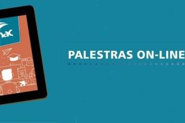 """palestrasonline - Senac Paraíba abre inscrições para palestras com diferentes temas que auxiliam a população neste """"novo normal"""""""