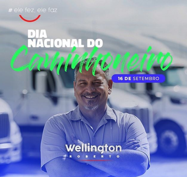 caminhoneiros - DIA NACIONAL: Wellington Roberto parabeniza caminhoneiros de todo Brasil