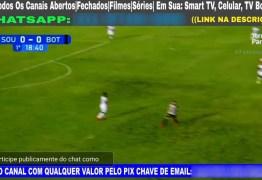 CRIME! Transmissão oficial de jogo entre Botafogo e Sousa é pirateada na internet